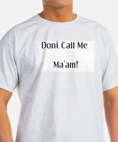 No Ma'am!  Ash Grey T-Shirt