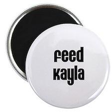 Feed Kayla Magnet