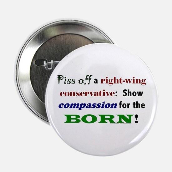 Compassion for the Born! Button
