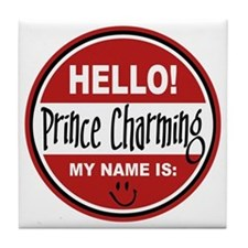 Hello my name is Prince Charming Tile Coaster