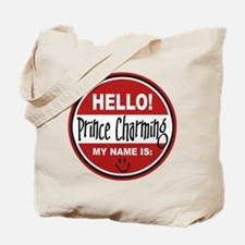 Hello my name is Prince Charming Tote Bag