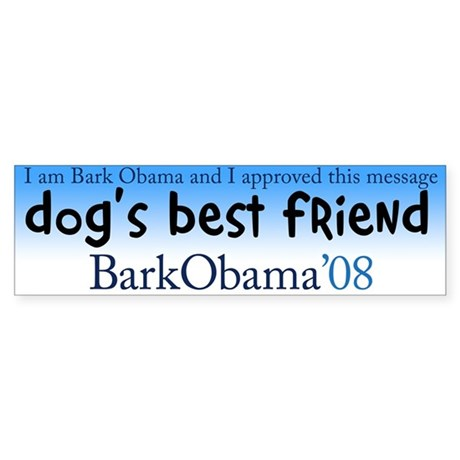 I am Bark Obama and I approved this bumper sticker