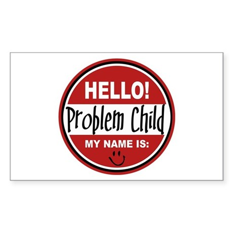Hello my name is Problem Child Rectangle Sticker