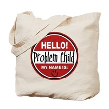 Hello my name is Problem Child Tote Bag