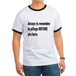 Pillage Before Burning Quote (Front) Ringer T