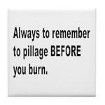 Pillage Before Burning Quote Tile Coaster