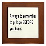 Pillage Before Burning Quote Framed Tile