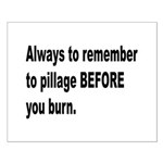 Pillage Before Burning Quote Small Poster