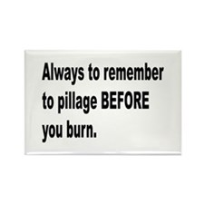Pillage Before Burning Quote Rectangle Magnet