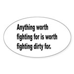 Worth Fighting Dirty Quote Oval Sticker