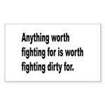 Worth Fighting Dirty Quote Rectangle Sticker