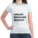 Worth Fighting Dirty Quote Jr. Ringer T-Shirt