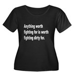 Worth Fighting Dirty Quote (Front) Women's Plus Si