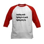 Worth Fighting Dirty Quote (Front) Kids Baseball J