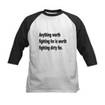 Worth Fighting Dirty Quote Kids Baseball Jersey