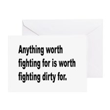 Worth Fighting Dirty Quote Greeting Card