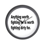 Worth Fighting Dirty Quote Wall Clock