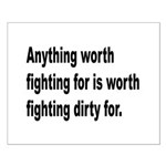 Worth Fighting Dirty Quote Small Poster