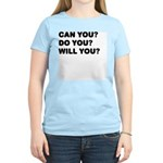 Can You? Do You? Will You? Womens T-Shirt - Pink