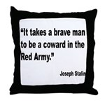 Stalin Brave Red Army Quote Throw Pillow