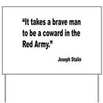 Stalin Brave Red Army Quote Yard Sign