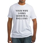 ball gag gifts t-shirts Fitted T-Shirt