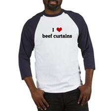 I Love beef curtains Baseball Jersey