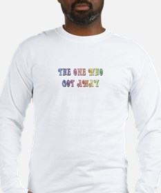 """The One Who Got Away"" Long Sleeve T-Shirt"
