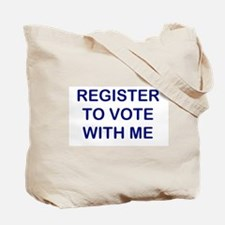 """""""Register to Vote With Me"""" Tote Bag"""
