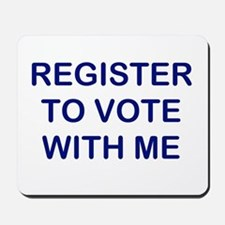 """Register to Vote With Me"" Mousepad"