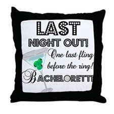 LAST NIGHT OUT! Throw Pillow