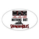Nothing but Snowmobiles Sticker (Oval)