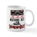 Nothing but Snowmobiles Mug