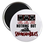 Nothing but Snowmobiles Magnet