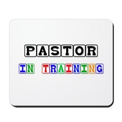 Pastor In Training Mousepad