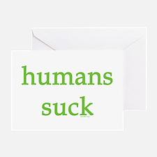 humans suck Greeting Card