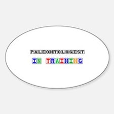 Paleontologist In Training Oval Decal