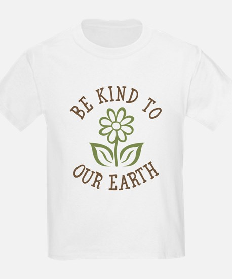 Be Kind to Our Earth T-Shirt