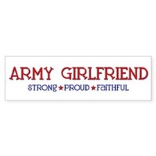 Strong, Proud, Faithful - Army Girlfriend Bumper Sticker