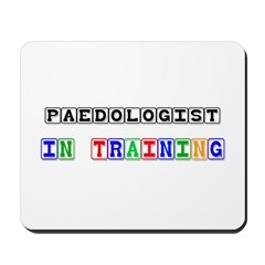 Paedologist In Training Mousepad