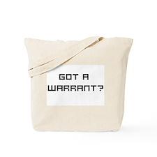 Got a Warrant? Tote Bag