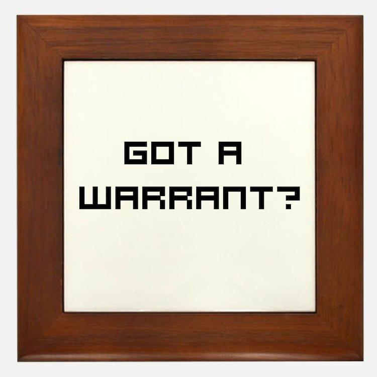 Got a Warrant? Framed Tile