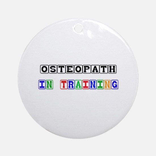 Osteopath In Training Ornament (Round)