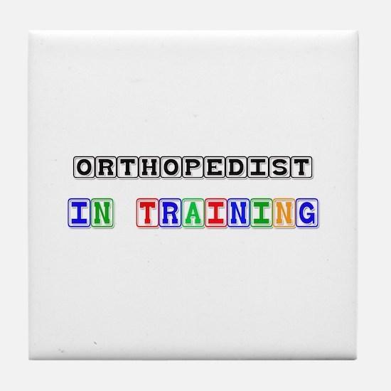 Orthopedist In Training Tile Coaster