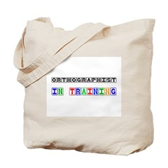 Orthographist In Training Tote Bag