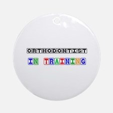 Orthodontist In Training Ornament (Round)