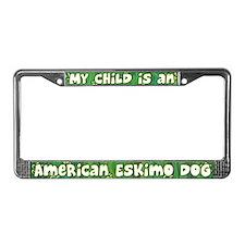 My Kid American Eskimo Dog License Plate Frame