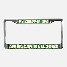 My Children American Bulldog License Plate Frame