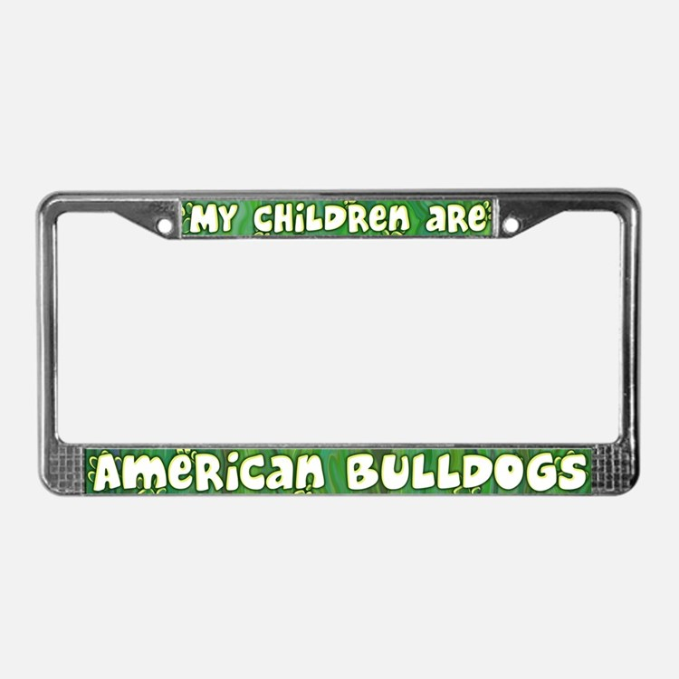 My Children American Bulldog License Plate Frame