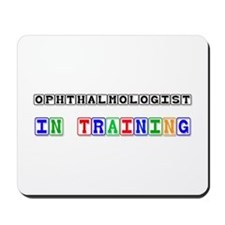 Ophthalmologist In Training Mousepad